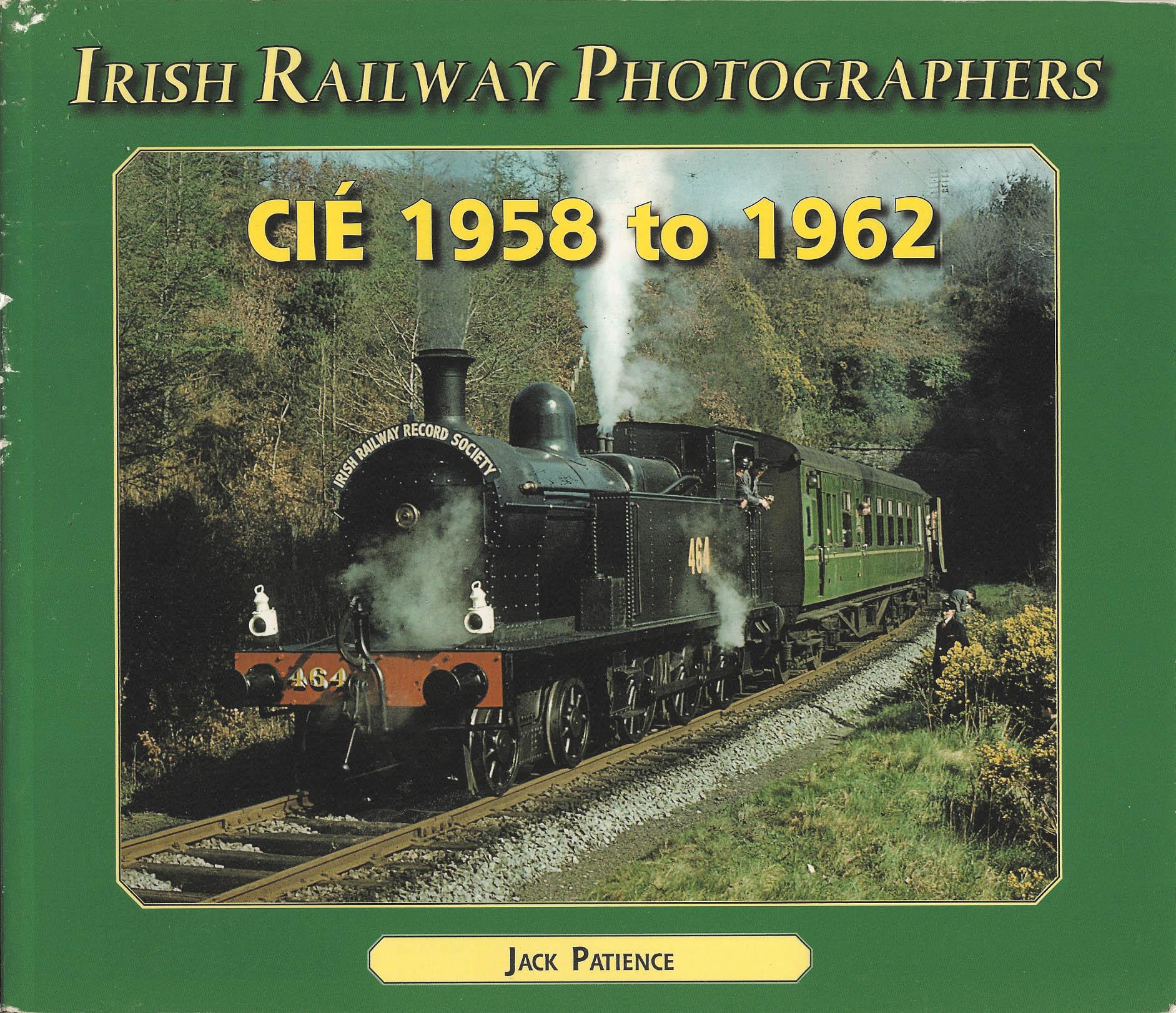 Irish Railway Photographers CIE 1958 to 1962