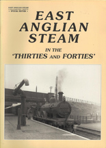 East Anglian Steam in the Thirties and Forties